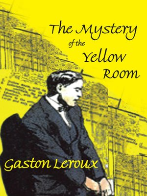 cover image of The Mystery of the Yellow Room