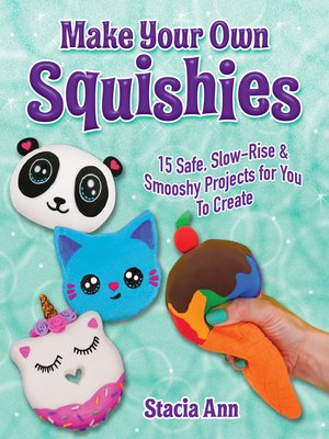 cover image of Make Your Own Squishies