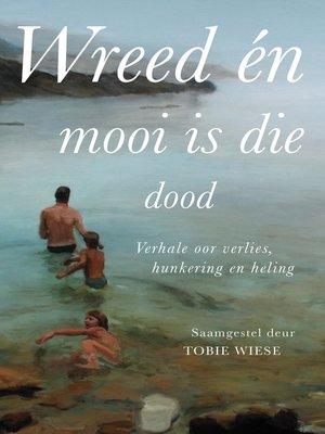 cover image of Wreed en mooi is die dood