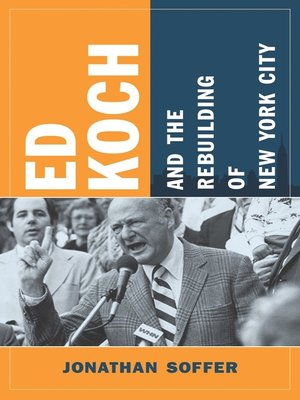 cover image of Ed Koch and the Rebuilding of New York City