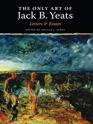 cover image of The Only Art of Jack B. Yeats