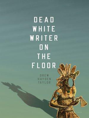 cover image of Dead White Writer on the Floor