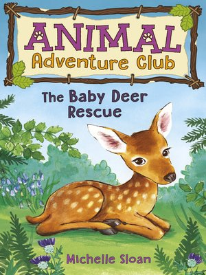 cover image of The Baby Deer Rescue (Animal Adventure Club 1)