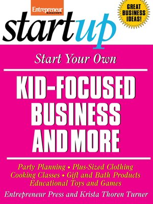 cover image of Start Your Own Kid Focused Business and More