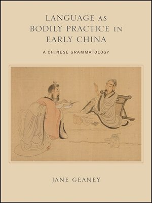cover image of Language as Bodily Practice in Early China