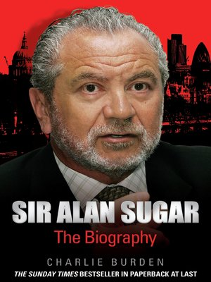 cover image of Sir Alan Sugar--The Biography
