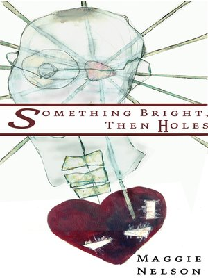 cover image of Something Bright, Then Holes