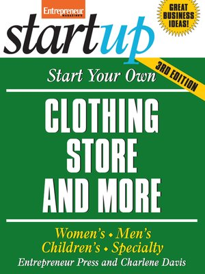 cover image of Start Your Own Clothing Store and More