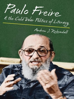 cover image of Paulo Freire and the Cold War Politics of Literacy