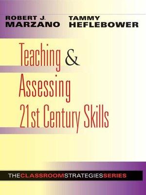 cover image of Teaching & Assessing 21st Century Skills
