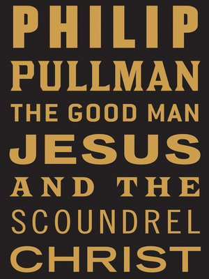 cover image of The Good Man Jesus and the Scoundrel Christ