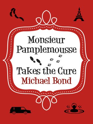 cover image of Monsieur Pamplemousse Takes the Cure
