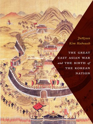 cover image of The Great East Asian War and the Birth of the Korean Nation