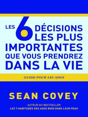 cover image of Les 6 Décisions les plus Importantes que Vous Prendrez Dans la Vie