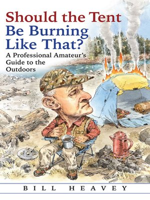 cover image of Should the Tent Be Burning Like That?