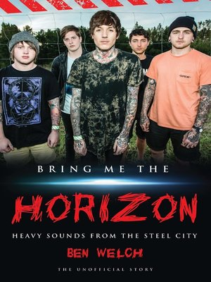 cover image of Bring Me the Horizon--Heavy Sounds from the Steel City