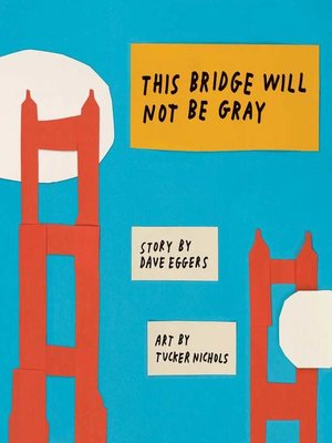 cover image of This Bridge Will Not Be Gray
