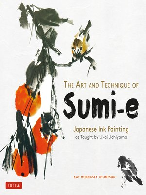 cover image of The Art and Technique of Sumi-e Japanese Ink Painting