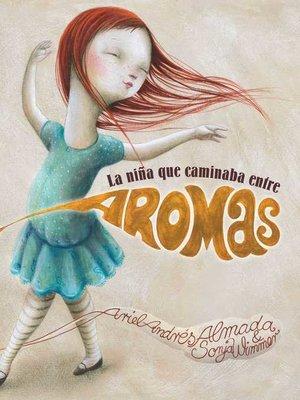 cover image of La niña que caminaba entre aromas
