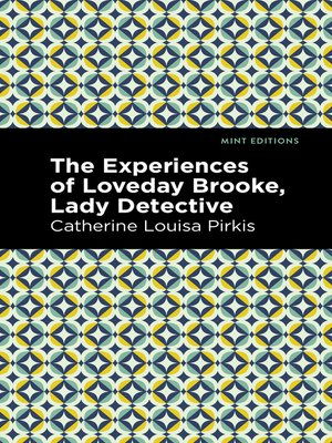 cover image of The Experience of Loveday Brooke, Lady Detective