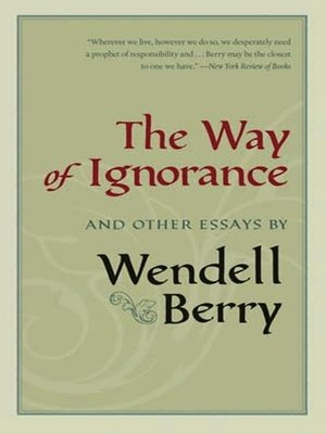 essays by wendell berry Template:essay-like template:infobox writer wendell berry (born august 5, 1934, henry county, kentucky) is an american man of letters, academic, cultural and economic.