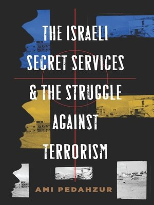 cover image of The Israeli Secret Services and the Struggle Against Terrorism