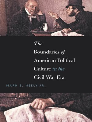 cover image of The Boundaries of American Political Culture in the Civil War Era