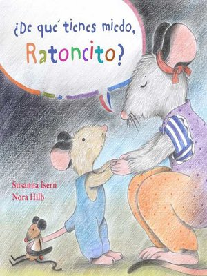 cover image of ¿De qué tienes miedo ratoncito? (What Are You Scared of, Little Mouse?)