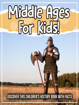 cover image of Middle Ages For Kids! Discover This Children's History Book With Facts