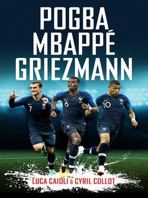 cover image of Pogba, Mbappé, Griezmann