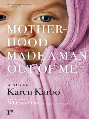 cover image of Motherhood Made a Man Out of Me