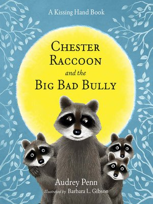 cover image of Chester Raccoon and the Big Bad Bully