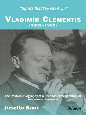 """cover image of """"Spirits that I've cited...?"""" Vladimír Clementis (1902–1952)"""