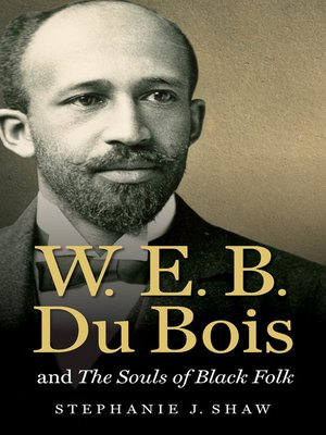 cover image of W. E. B. Du Bois and the Souls of Black Folk
