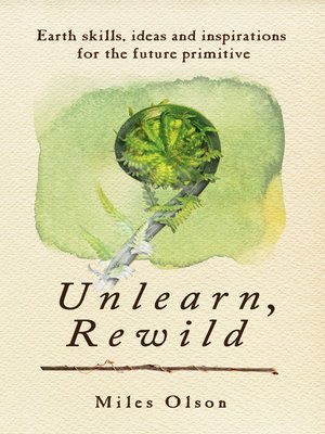 cover image of Unlearn, Rewild