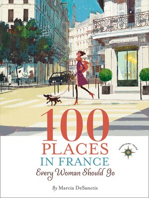 cover image of 100 Places in France Every Woman Should Go