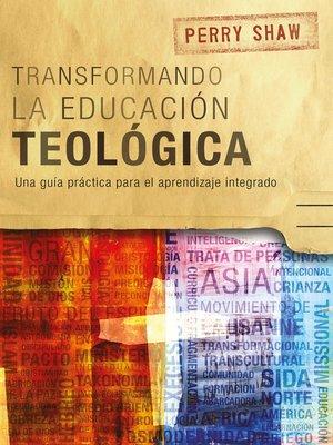 cover image of Transformando la educación teológica