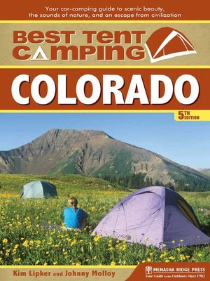 cover image of Colorado: Your Car-Camping Guide to Scenic Beauty, the Sounds of Nature, and an Escape from Civilization
