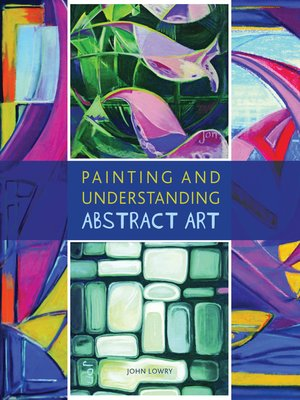 cover image of Painting and Understanding Abstract Art