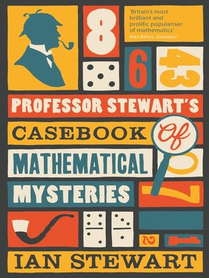 cover image of Professor Stewart's Casebook of Mathematical Mysteries