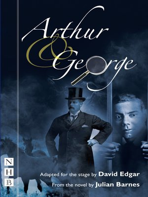 cover image of Arthur & George (NHB Modern Plays)