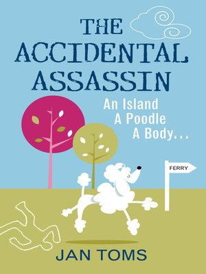 cover image of The Accidental Assassin