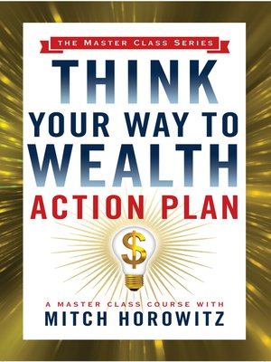 cover image of Think Your Way to Wealth Action Plan (Master Class Series)