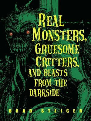 cover image of Real Monsters, Gruesome Critters, and Beasts from the Darkside