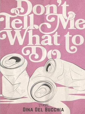 cover image of Don't Tell Me What to Do