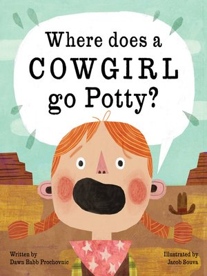 cover image of Where Does a Cowgirl Go Potty?