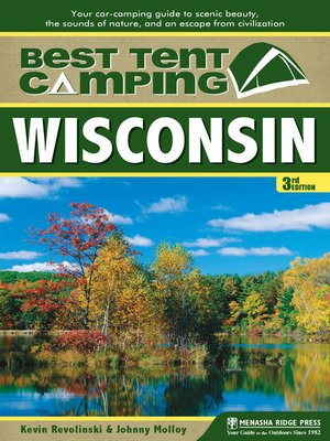 cover image of Wisconsin: Your Car-Camping Guide to Scenic Beauty, the Sounds of Nature, and an Escape from Civilization