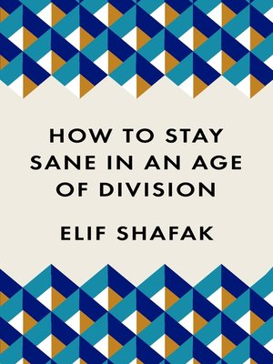 cover image of How to Stay Sane in an Age of Division