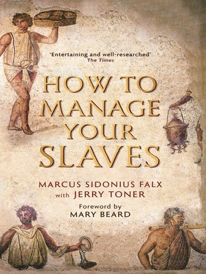 cover image of How to Manage Your Slaves by Marcus Sidonius Falx