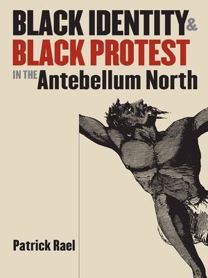 cover image of Black Identity and Black Protest in the Antebellum North